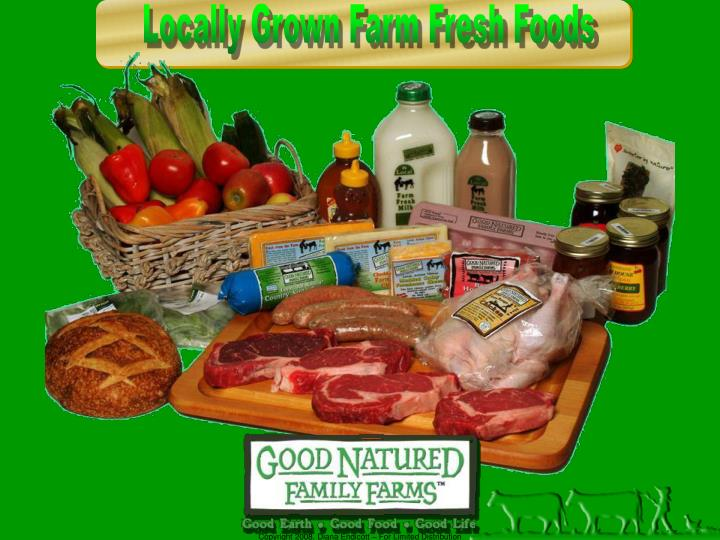 Locally Grown Farm Fresh Foods