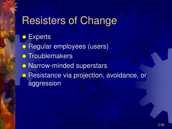 Resisters of Change