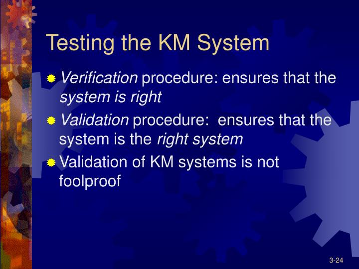 Testing the KM System