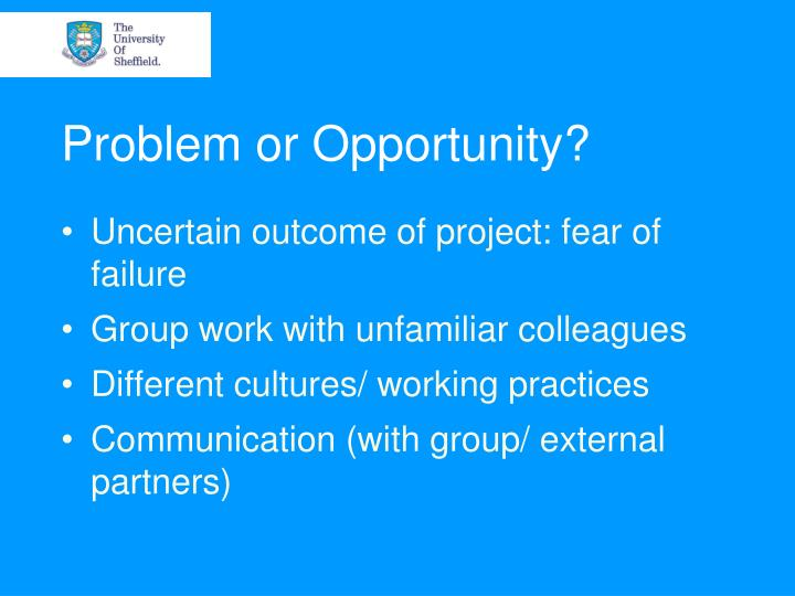Problem or Opportunity?