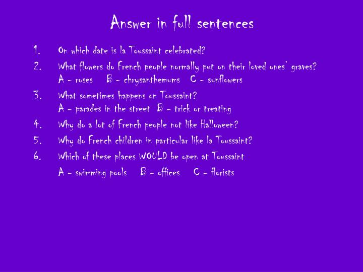 Answer in full sentences