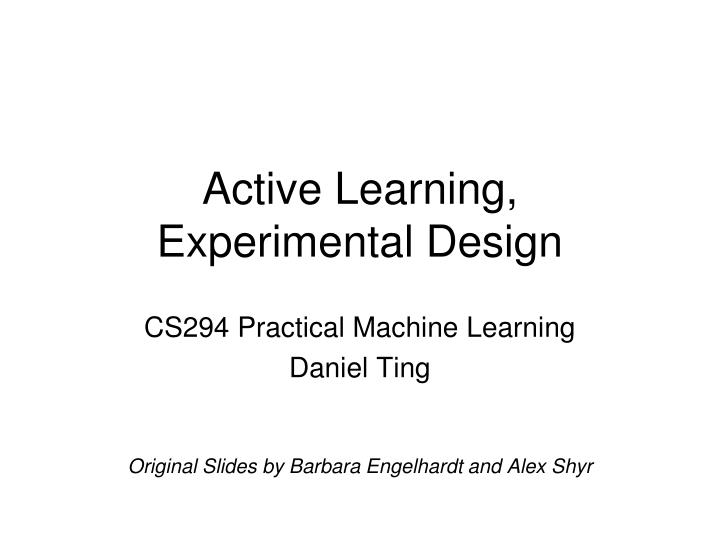 Active learning experimental design