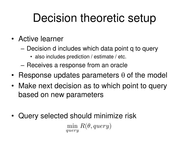 Decision theoretic setup