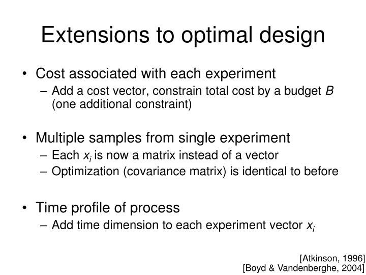 Extensions to optimal design