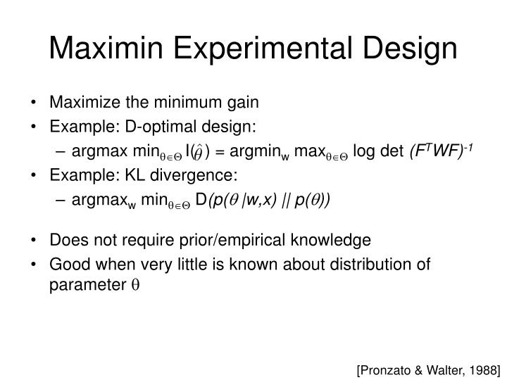Maximin Experimental Design