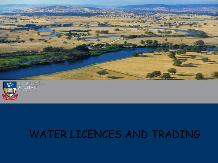 WATER LICENCES AND TRADING