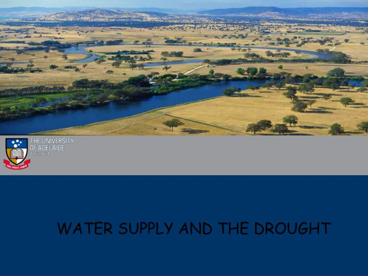 WATER SUPPLY AND THE DROUGHT
