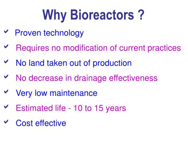 Why Bioreactors ?