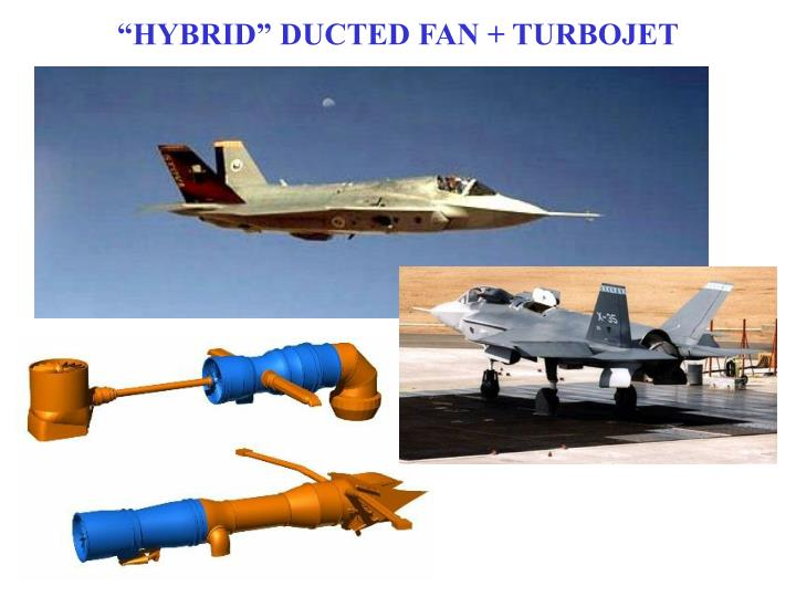 """HYBRID"" DUCTED FAN + TURBOJET"