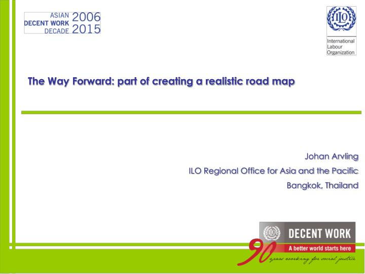 The Way Forward: part of creating a realistic road map