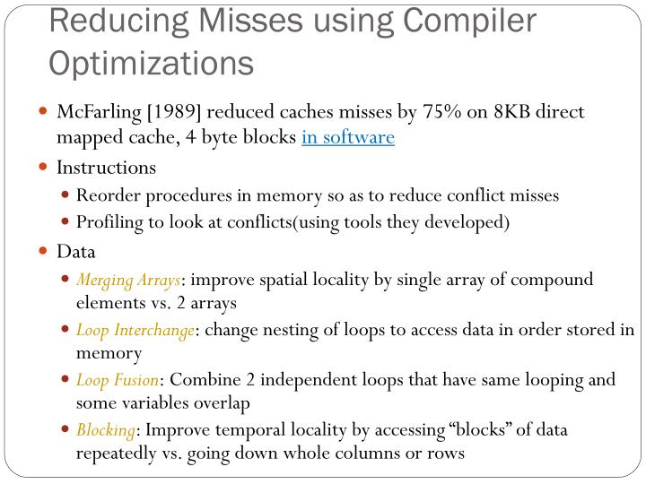 Reducing Misses using Compiler Optimizations