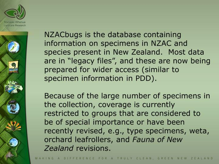 NZACbugs is the database containing information on specimens in NZAC and species present in New Zeal...
