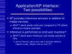 application kp interface two possibilities