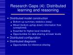 research gaps 4 distributed learning and reasoning
