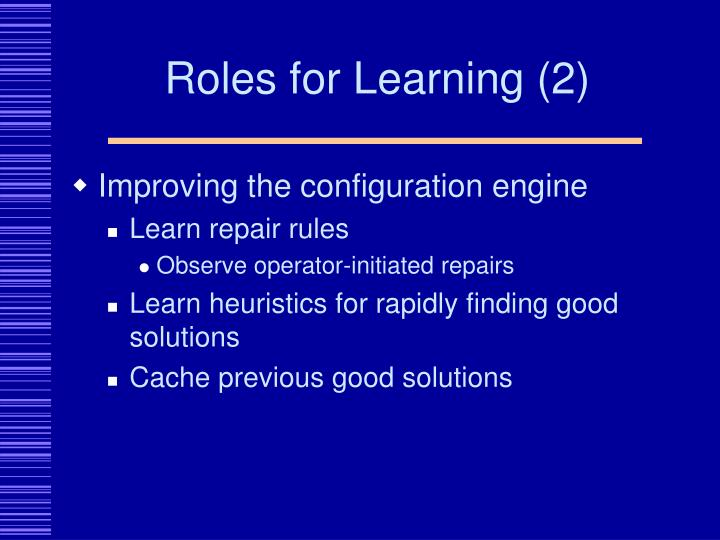 Roles for Learning (2)