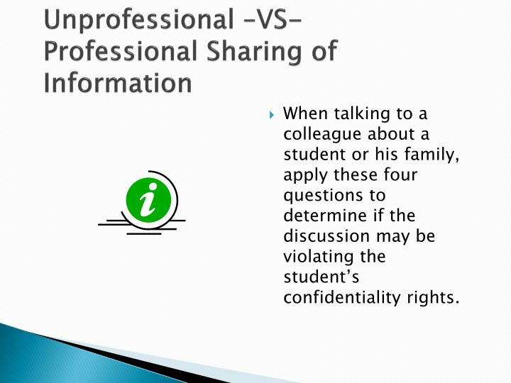 Unprofessional –VS- Professional Sharing of Information