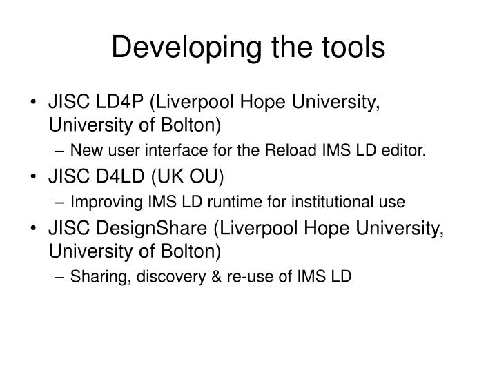 Developing the tools