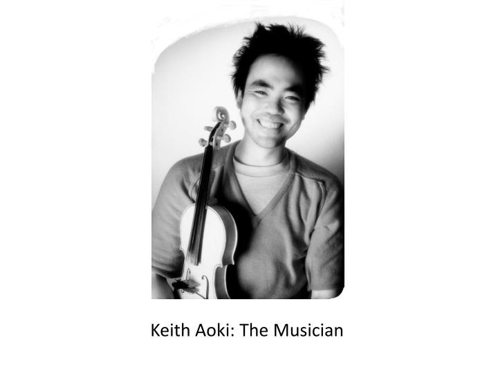 Keith Aoki: The Musician