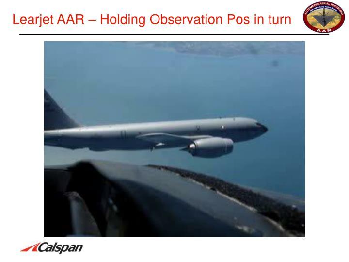Learjet AAR – Holding Observation Pos in turn