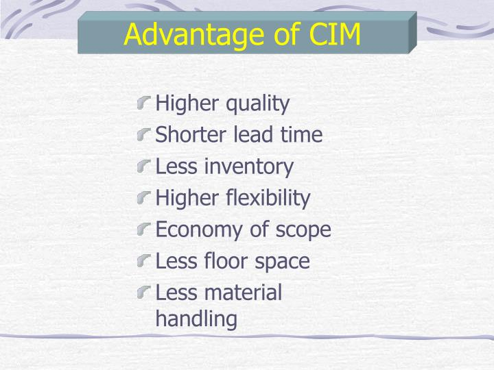 Advantage of CIM