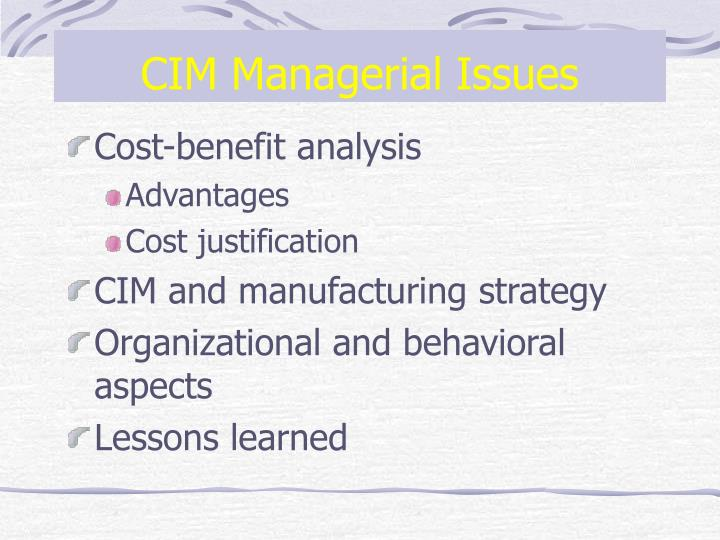 CIM Managerial Issues