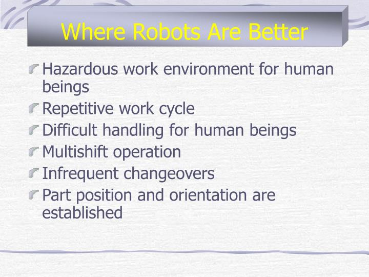 Where Robots Are Better