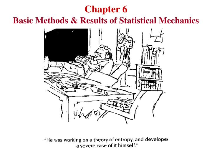 Chapter 6 basic methods results of statistical mechanics