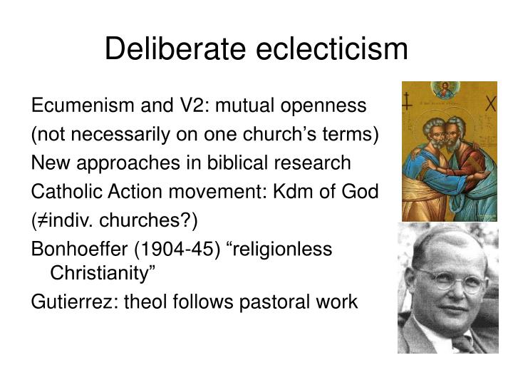 Deliberate eclecticism