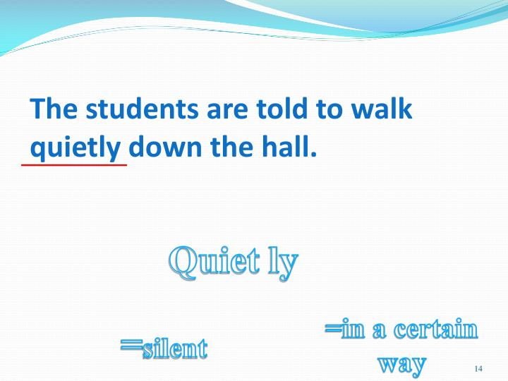 The students are told to walk quietly down the hall.