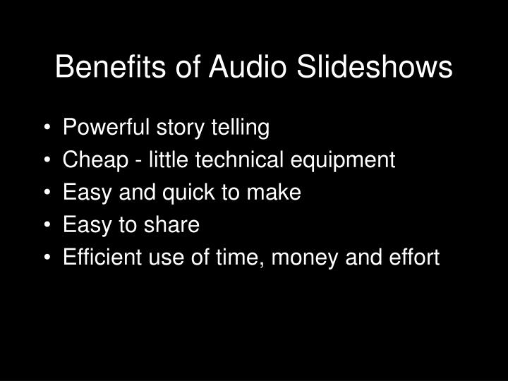 Benefits of Audio Slideshows