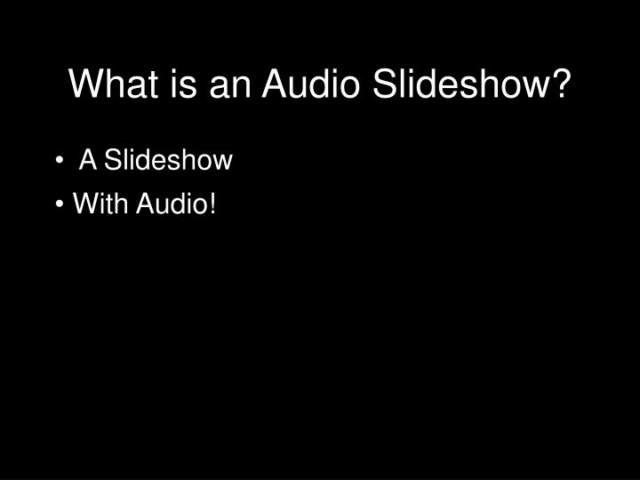 What is an audio slideshow