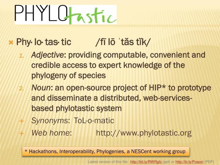 Phy· lo· tas· tic/fī lō ˈtăs tĭk/