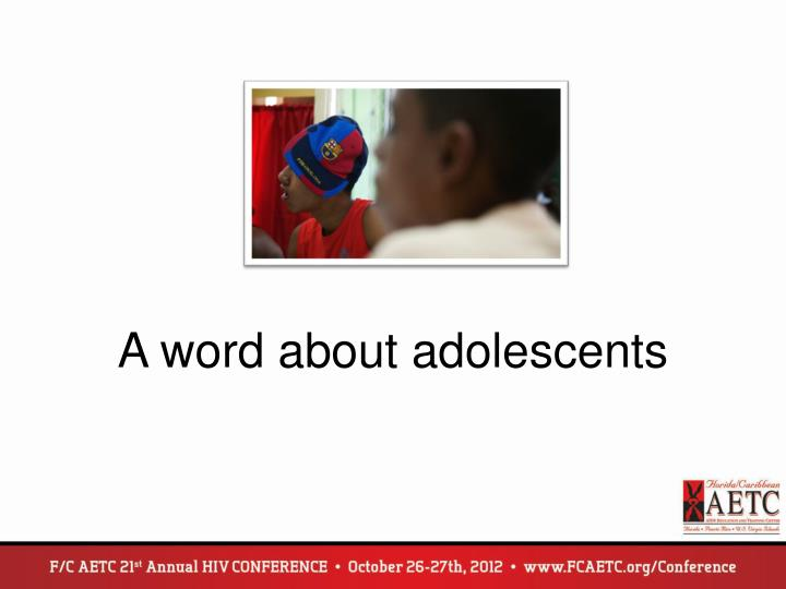 A word about adolescents