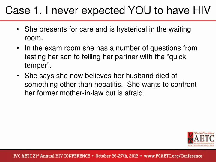 Case 1. I never expected YOU to have HIV