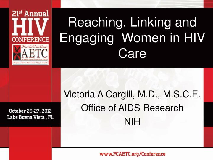 Reaching, Linking and Engaging  Women in HIV Care