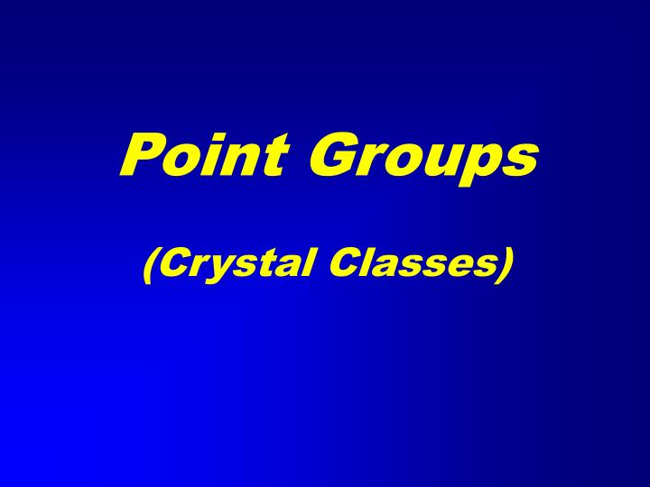 Point groups crystal classes