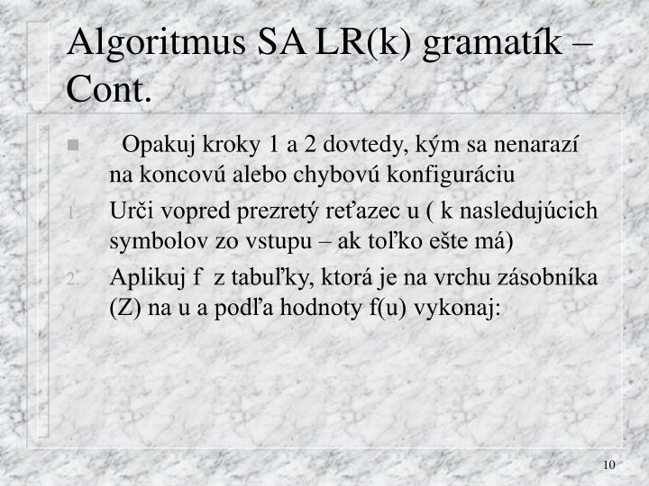 Algoritmus SA LR(k) gramatík – Cont.