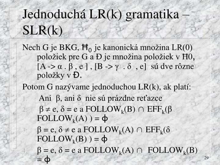 Jednoduchá LR(k) gramatika – SLR(k)