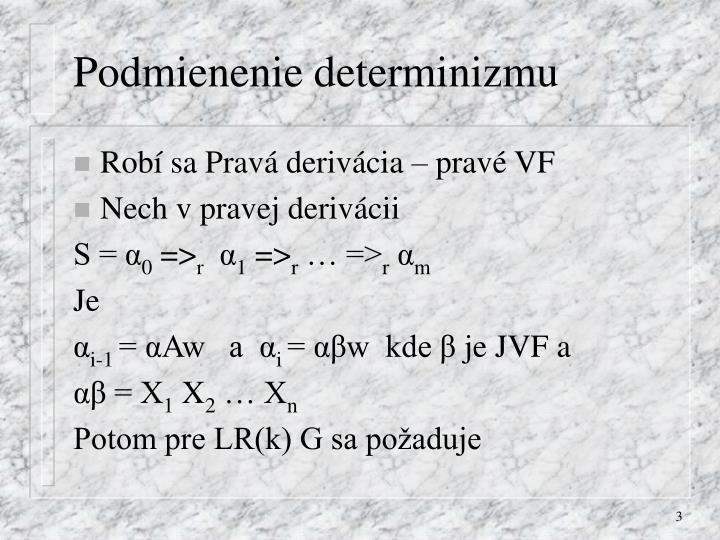 Robí sa Pravá derivácia – pravé VF