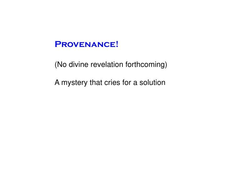 Provenance!