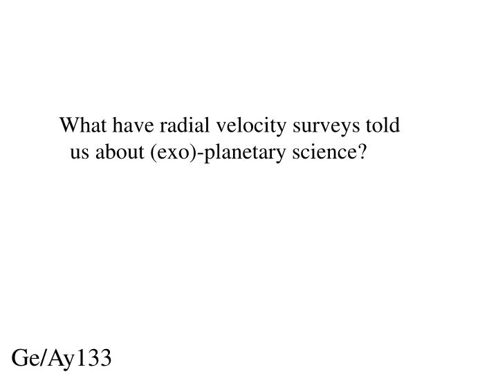 What have radial velocity surveys told