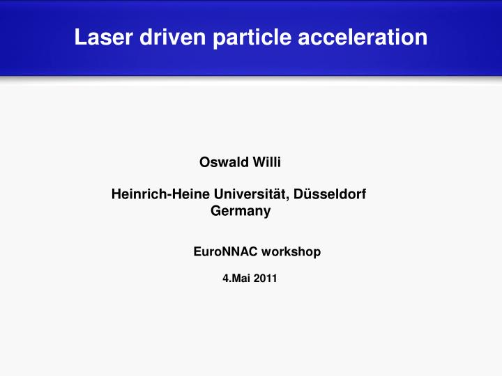 Laser driven particle acceleration