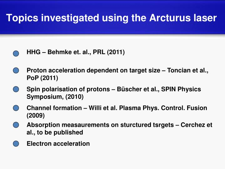 Topics investigated using the Arcturus laser
