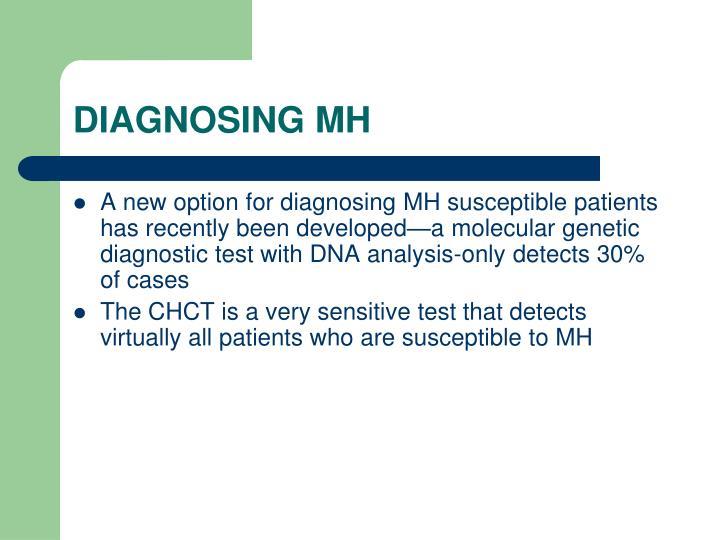 DIAGNOSING MH