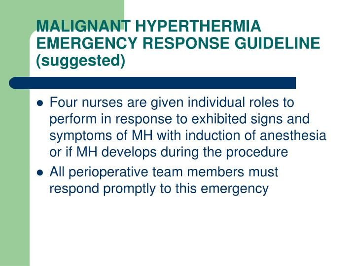 MALIGNANT HYPERTHERMIA EMERGENCY RESPONSE GUIDELINE (suggested)