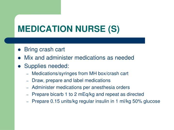 MEDICATION NURSE (S)
