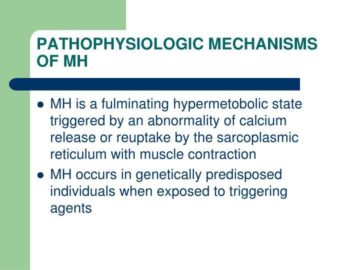 PATHOPHYSIOLOGIC MECHANISMS OF MH