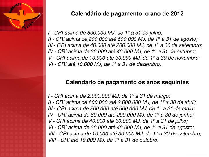 Calendário de pagamento  o ano de 2012
