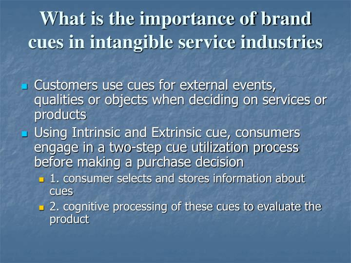 What is the importance of brand cues in intangible service industries