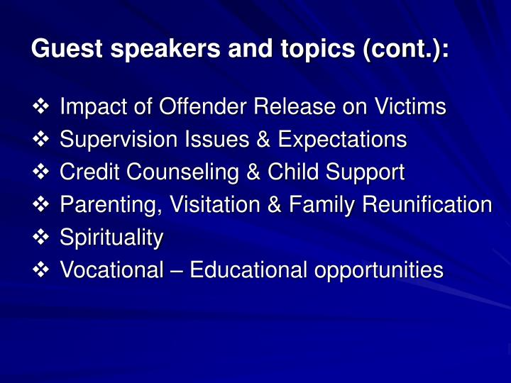 Guest speakers and topics (cont.):